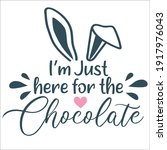 i'm just here for the chocolate....   Shutterstock .eps vector #1917976043