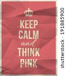 keep calm and and think pink... | Shutterstock .eps vector #191885900