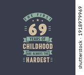 The First 69 Years Of Childhood ...