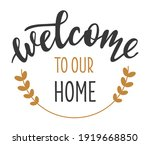 welcome to our home hand drawn... | Shutterstock .eps vector #1919668850