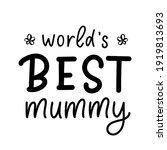 world's best mummy  flower.... | Shutterstock .eps vector #1919813693