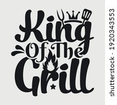 king of the grill typography...   Shutterstock .eps vector #1920343553