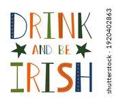 drink and be irish. hand drawn... | Shutterstock .eps vector #1920402863