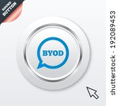 byod sign icon. bring your own...