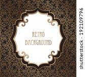 vintage frame. festive brocade... | Shutterstock .eps vector #192109796