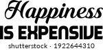 happiness is expensive  quote... | Shutterstock .eps vector #1922644310