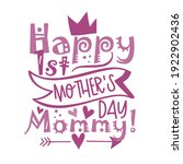 happy first mother's day mommy  ... | Shutterstock .eps vector #1922902436