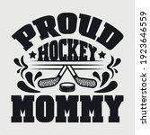 proud hockey mommy typography... | Shutterstock .eps vector #1923646559