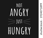 not angry just hungry funny... | Shutterstock .eps vector #1924071899