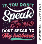 if you don't speak to me don't... | Shutterstock .eps vector #1924461476