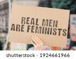 """The Phrase """" Real Men Are..."""
