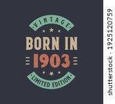 Vintage Born In 1903  Born In...