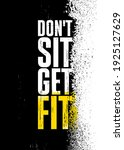 don't sit get fit. inspiring... | Shutterstock .eps vector #1925127629