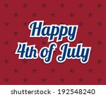 happy 4th of july  independence ...   Shutterstock .eps vector #192548240