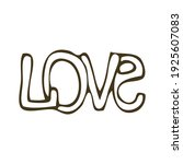 hand drawn word love on white... | Shutterstock .eps vector #1925607083