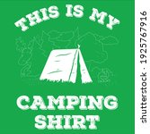 this is my camping shirt funny...   Shutterstock .eps vector #1925767916
