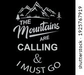 the mountains are calling and i ...   Shutterstock .eps vector #1925767919