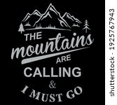 the mountains are calling and i ...   Shutterstock .eps vector #1925767943