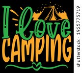 i love camping best funny quote   Shutterstock .eps vector #1925775719