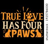 true love has four paws   Shutterstock .eps vector #1925786030