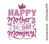happy  mother's day mommy   ... | Shutterstock .eps vector #1926186299