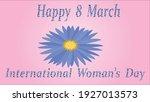 happy international women's day ... | Shutterstock . vector #1927013573