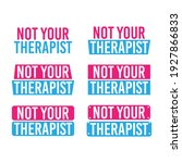 not your therapist typography...   Shutterstock .eps vector #1927866833