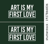 art is my first love typography ...   Shutterstock .eps vector #1927866836