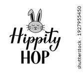 hippity hop. funny easter quote ... | Shutterstock .eps vector #1927955450