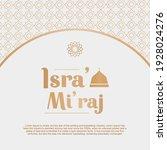 greeting card isra 'mi'raj of...   Shutterstock .eps vector #1928024276