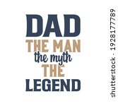 dad the man the myth the legend.... | Shutterstock .eps vector #1928177789