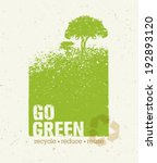 Go Green Recycle Reduce Reuse...