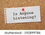 Small photo of The phrase Is Anyone Listening typed on a paper note pinned to a cork notice board. Is your message or cry for help being heard? What can you do to put across your product or message?