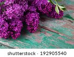 fresh lilac on vintage wooden... | Shutterstock . vector #192905540