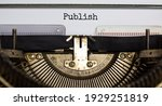 Small photo of Publish symbol. The word 'publish' typed on retro typewriter. Business, publish concept. Beautiful background.