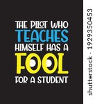 The Pilot Who Teaches Himself...