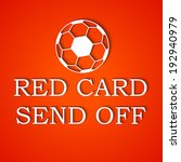 foul red card with soccer ball... | Shutterstock .eps vector #192940979