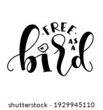 Free As A Bird  Black Lettering ...