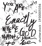you are exactly where god wants ... | Shutterstock .eps vector #1930005356