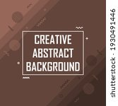 creative brown abstract... | Shutterstock .eps vector #1930491446