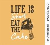 vintage slogan typography life... | Shutterstock .eps vector #1930787870