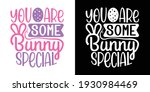you are some bunny special...   Shutterstock .eps vector #1930984469