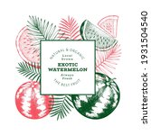 watermelon and tropical leaves...   Shutterstock .eps vector #1931504540