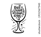save water drink wine funny... | Shutterstock .eps vector #1931567540