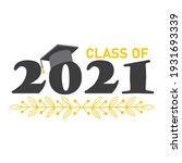 class of graduation 2021 classe ...   Shutterstock .eps vector #1931693339