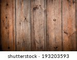wood background or texture to... | Shutterstock . vector #193203593