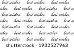 best wishes black inscription... | Shutterstock .eps vector #1932527963