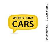 We Buy Junk Cars Speech Bubble...