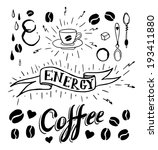 set of hand drawn coffee theme... | Shutterstock .eps vector #193411880