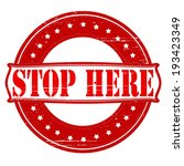 stamp with text stop here... | Shutterstock .eps vector #193423349